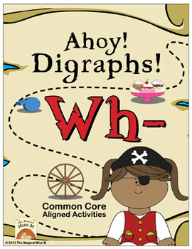 Ahoy! Digraphs! {Wh-} Word Work (Common Core Aligned)