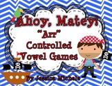 "Ahoy, Matey! ""Arr"" Controlled Vowel Games {R-Controlled Vowels}"