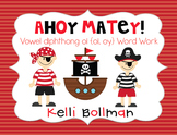 Ahoy Matey! {Vowel diphthong oi ~ oi, oy} Word Work