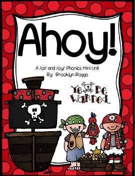 Ahoy! /Oy/ and /Oi/ Phonics Mini Unit - 33 pages