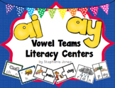 Ai, Ay Vowel Teams SCOOT & Literacy Centers