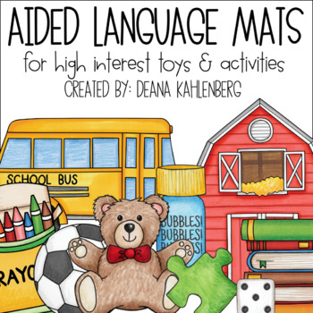 Aided Language Mats {For High Interest Toys & Activities}