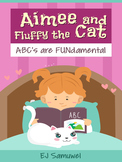 Aimee and Fluffy the Cat: ABC's are FUNdamental