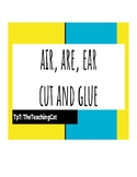 Air, Are, Ear Cut and Glue (r controlled vowels)