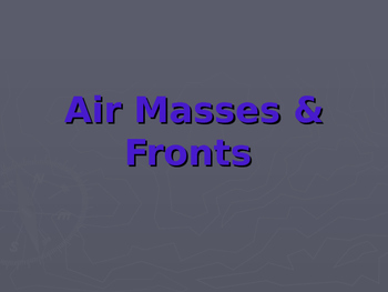 Air Masses & Fronts Powerpoint