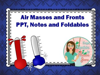 Air Masses And Fronts Ppt Foldables And Notes For