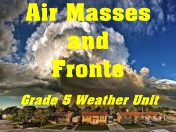 Air Masses and Weather Fronts Powerpoint Presentation:Grade 5