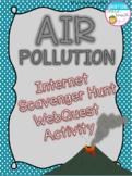 Air Pollution Internet Scavenger Hunt WebQuest Activity