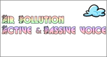 Air Pollution_ Active & Passive Voice