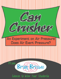Air Pressure I: Can Crusher a Science Experiment on Air Pressure