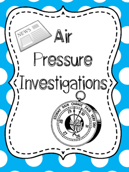 Air Pressure Investigations {Making a Barometer, Air Pressure Labs}