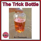 Air Pressure: The Trick Bottle
