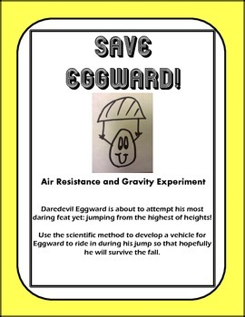 Air Resistance/Gravity Experiment- Egg Drop for Elementary