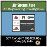 STEM Air Stream Autos : An Engineering Exploration of Force and Motion