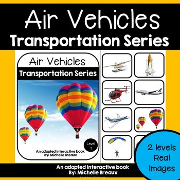 Air Vehicles Transportation Adapted Book Unit with Real Images-- 2 levels & MORE