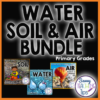 Air Water Soil - The Bundle - a science pack for primary grades