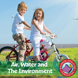 Air, Water and The Environment Gr. 2-4