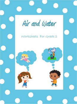Air and Water - Worksheets for Grade 2 & 3