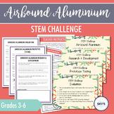 Air-bound Aluminum STEM Challenge