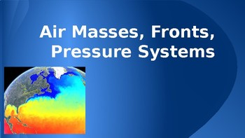 Air masses, Fronts, Pressure Systems