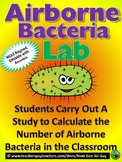 Airborne Bacteria Lab: Calculate # of Bacteria in Room: NGSS: Distance Learning