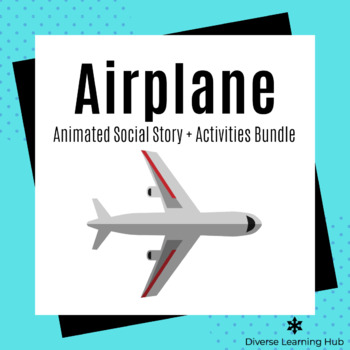Airplane Animated Social Story and Activities Bundle!