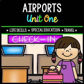 Airport - Travel - Life Skills - Special Education - Vocabulary - Unit One