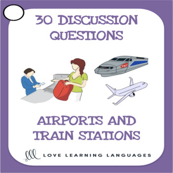 Airports and Train Stations - 30 ESL - ELL speaking prompt question cards