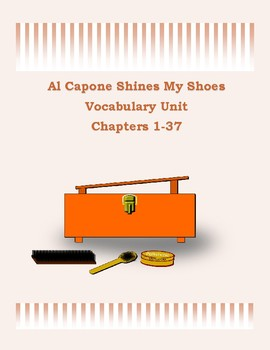 Al Capone Shines My Shoes- Vocabulary Unit on Entire Novel (Chapters 1-37)