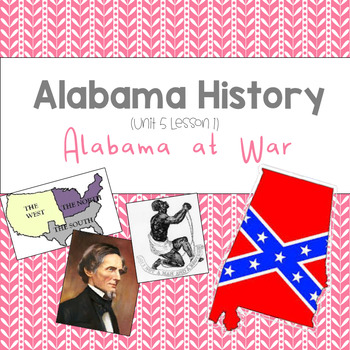 Alabama History: Alabama at War (Unit 5 Lesson 1)