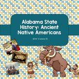 Alabama History: Ancient Native Americans (Unit 1 Lesson 2)