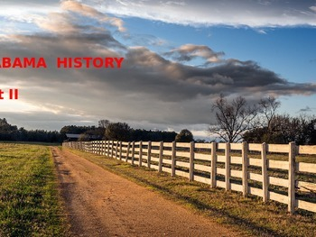 Alabama History PowerPoint - Part II
