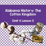 Alabama History: The Cotton Kingdom (Unit 4 Lesson 1)