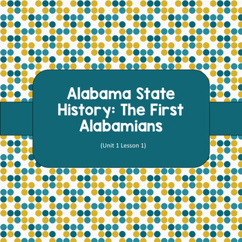 Alabama History: The First Alabamians (Unit 1 Lesson 1)