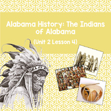Alabama History: The Indians of Alabama (Unit 2 Lesson 4)