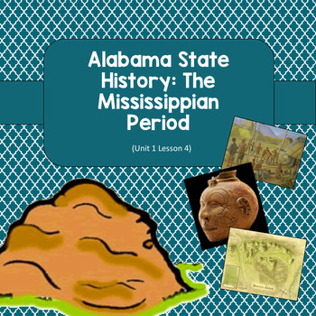 Alabama History: The Mississippian Period (Unit 1 Lesson 4)