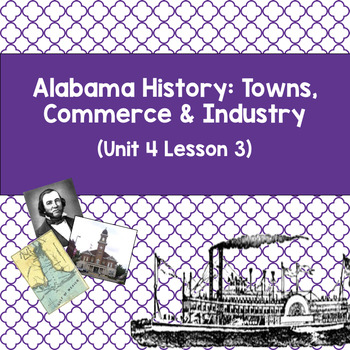 Alabama History: Towns, Commerce & Industry (Unit 4 Lesson 3)