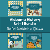 Alabama History: Unit 1 Bundle (First inhabitants in Alabama)