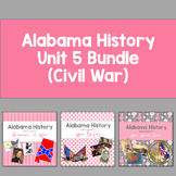 Alabama History: Unit 5 Bundle (Civil War)