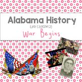Alabama History: War Begins (Unit 5 Lesson 2)