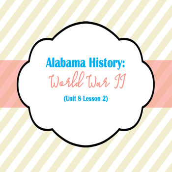 Alabama History: World War II (Unit 8 Lesson 2)