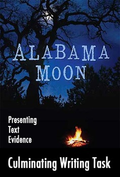 Alabama Moon Culminating Writing Task - Presenting Text Evidence