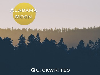 Alabama Moon - Quickwrite Journal Prompts - PowerPoint