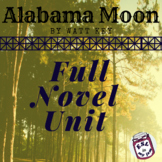 Alabama Moon by Watt Key, Full Novel Unit