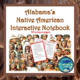 Alabama's Native Americans Interactive Notebook