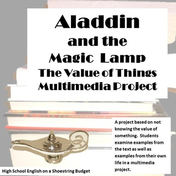 Aladdin and the Magic Lamp The Value of Things Multimedia Project