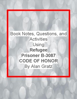 Alan Gratz Novel Activities Bundle- Refugee, Prisoner B-3087, Code of Honor