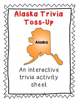 Alaska Trivia Toss-Up Activity- State Geography