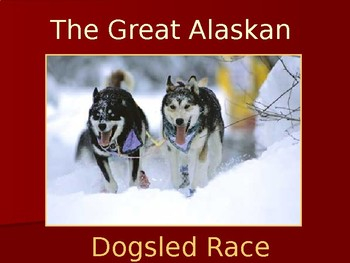 The Great Alaskan Dogsled race PowerPoint Lesson