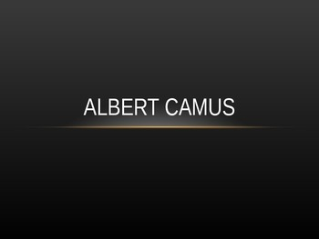 Albert Camus Introductory PowerPoint (The Stranger, Existe